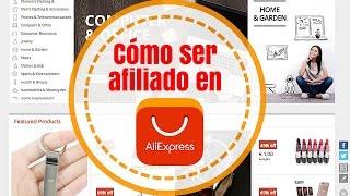 Como ser afiliado de Aliexpress y conseguir enlaces de afiliado