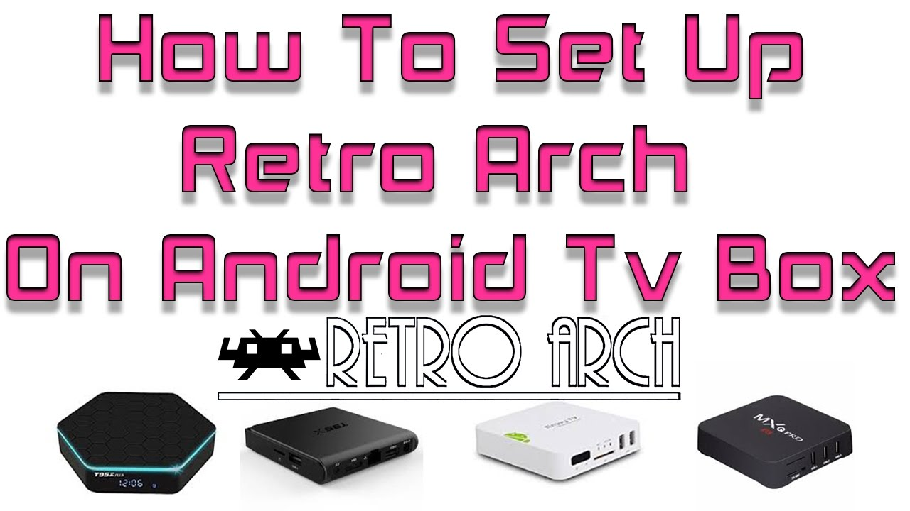 How To Set Up Retro Arch On Android Tv Box