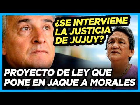 ¿Se le termina la fiesta a Morales? Proyecto de ley para intervenir la Justicia de Jujuy