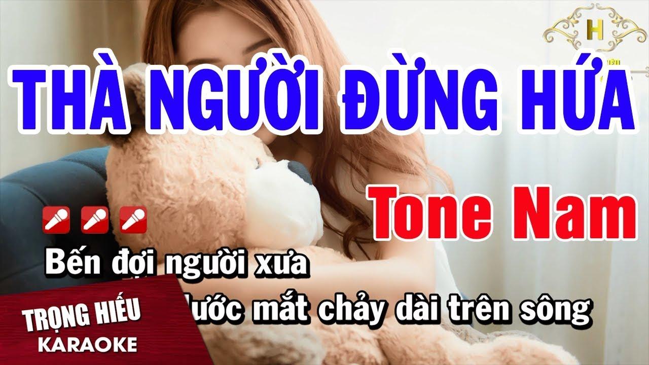 Karaoke Thà Người Đừng Hứa Tone Nam Nhạc Sống | Trọng Hiếu