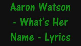 Watch Aaron Watson Whats Her Name video