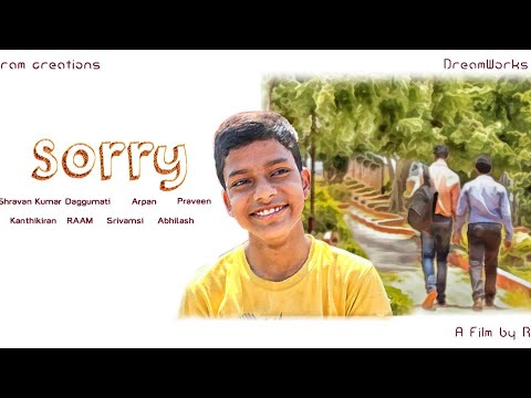 SORRY || Latest Telugu Short Film 2016 ||  by RAAM
