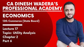 Lecture 17_1 - Utility Analysis - Chapter 2  - Part 6 - 12th Commerce Economics