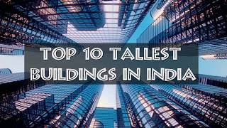 Top 10 tallest buildings in india | india's skyscrapers