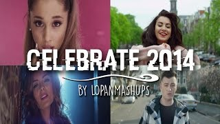 CELEBRATE 2014 - YEAR END MASHUP (30 SONGS)