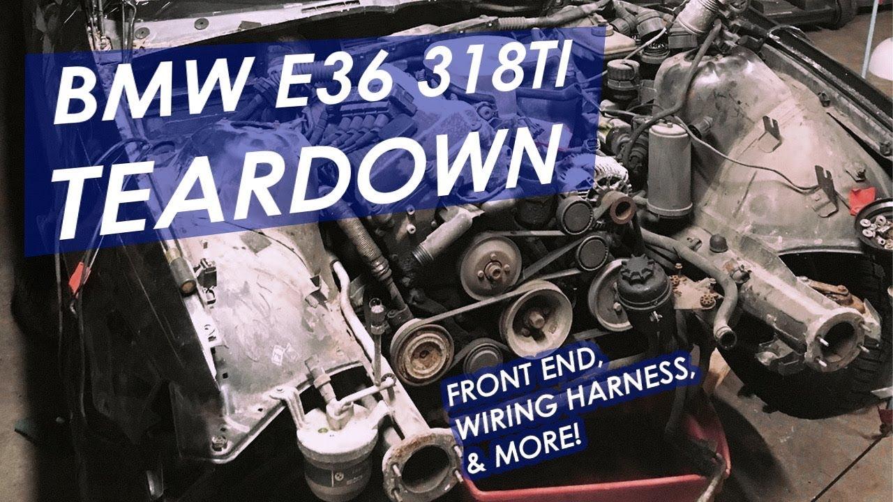 bmw e36 318ti front end and engine harness tear down diy race car rh youtube com BMW E36 M3 BMW E36 Slammed