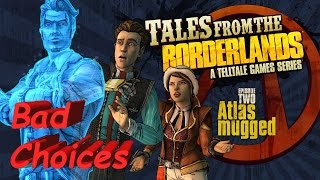 Tales From The Borderlands: Episode 2 Atlas Mugged Complete Walkthrough Bad Choices