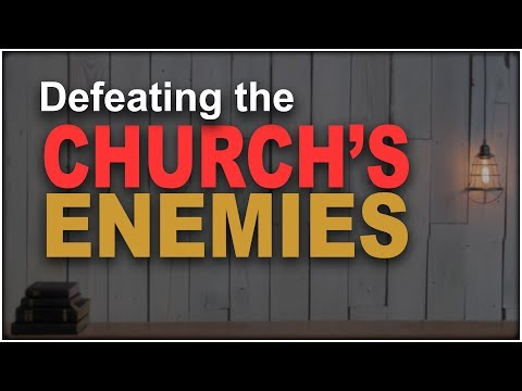 Defeating the enemies of the Church