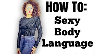 How To Be Sexy With Body Language | 5 Ways To Show Confidence | Self Love | #besexy