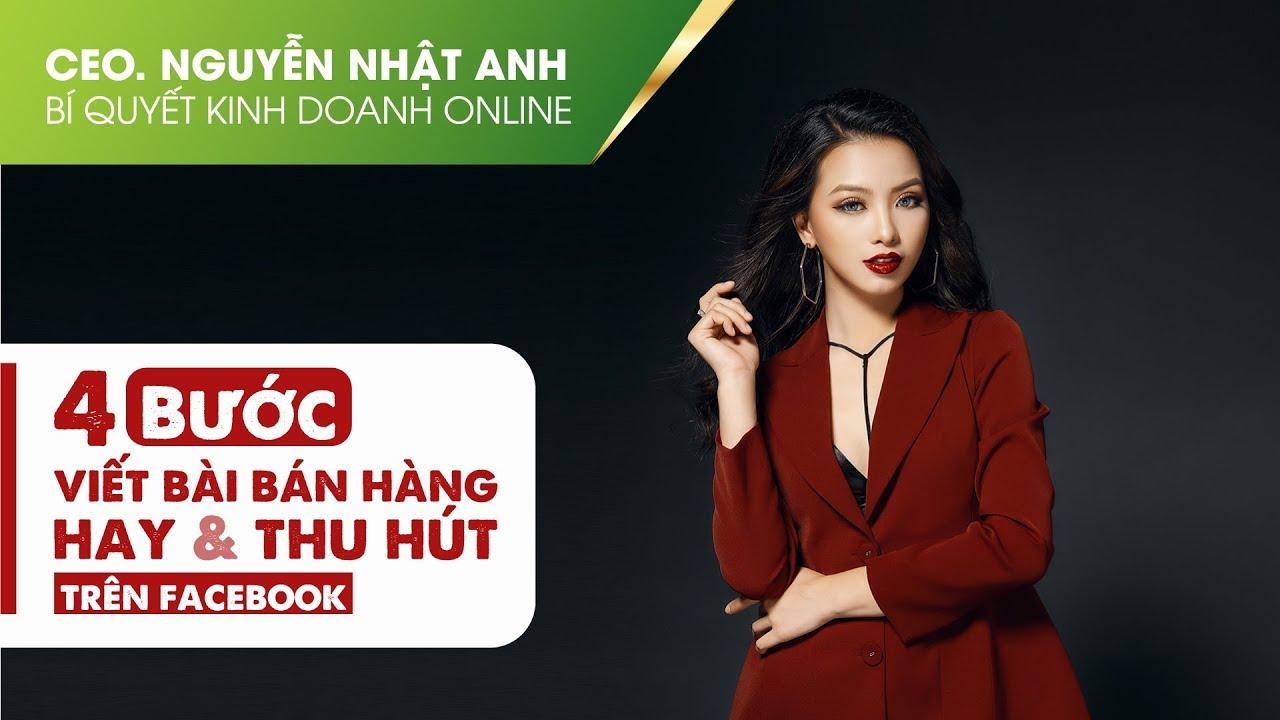 KINH DOANH ONLINE 10 – 4 bước viết bài bán hàng thu hút khách hàng by #CeoNguyễnNhậtAnh