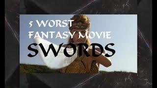 5 Worst Fantasy Movie Swords