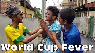 WORLD CUP FEVER || Comedy Video