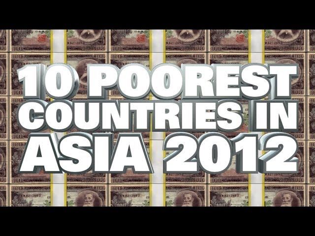 Top Poorest Countries In Asia Get A Video - What is the poorest country in asia