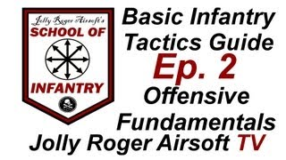 Offensive Tactical Fundementals - Jolly Roger Airsoft TV - Beginner's Airsoft Training Guide