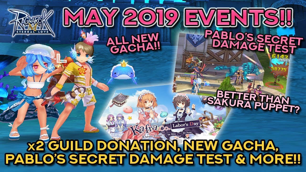 MAY 2019 EVENTS: NEW GACHA, DAMAGE TEST, X2 DONATION, & MORE!! | Ragnarok  Mobile Eternal Love