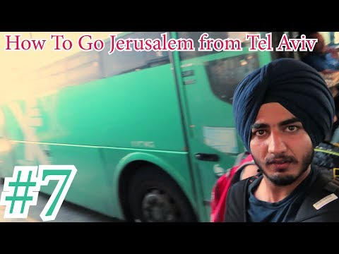 Tel Aviv To Jerusalem By Bus (ISRAEL) | Cheap | Hostel \Scam