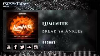 Luminite - Break Ya Ankles [GBD097]