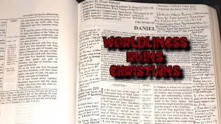 WORLDLINESS RUINS CHRISTIANS (DANIEL CHAPTER 1)