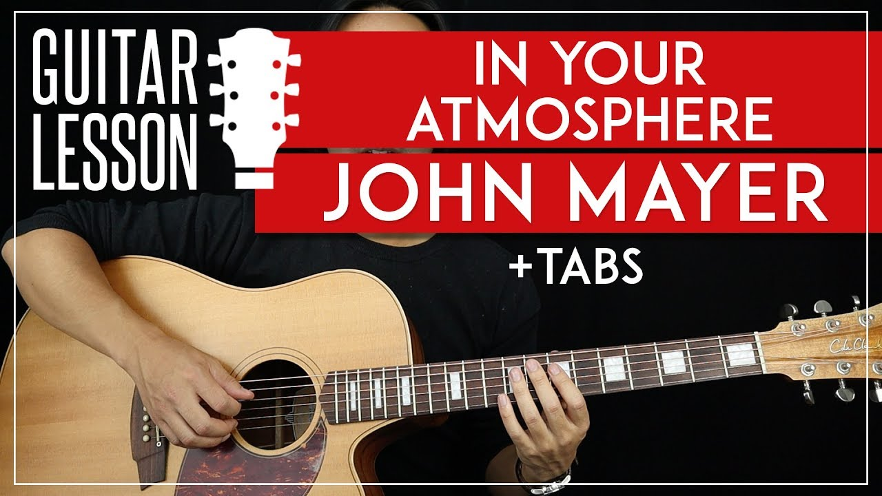 in your atmosphere guitar tutorial john mayer guitar lesson chords riffs tab youtube. Black Bedroom Furniture Sets. Home Design Ideas
