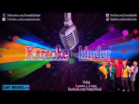 Voltaj lumea mea (Karaoke)