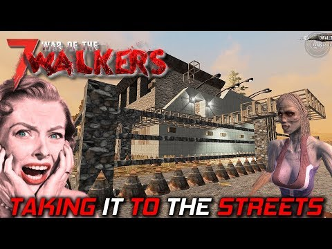 Taking It To The Streets | WOTW MOD | 7 Days To Die Gameplay | EP18