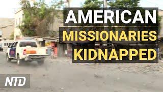 Haiti Kidnapping: FBI on the Ground; Japan: New CCP Virus Cases Drop Dramatically   NTD