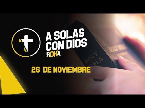 A SOLAS CON DIOS / 26 DE NOVIEMBRE
