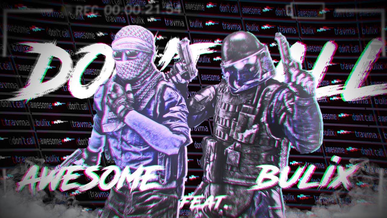 ✆Don't Call✆(feat. bulix)//CS GO МОНТАЖ