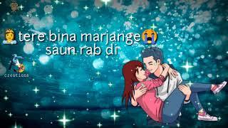 Tere Ton Begair Song Whatsapp Status Mp4 Hd Video Wapwon