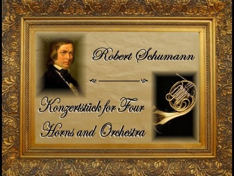 Schumann - Konzertstück for Four Horns and Orchestra