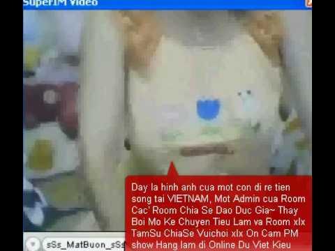 sSs MatBuon sSs 1 con đỉ Online trong Room Chia Sẽ Đạo Đức giã,1 con đỉ rẻ tiền sống ở ViêtNam hay On Web Cam trong PM Show Để làm quen với các Việt Kiều về ViệtNam mua Dâm