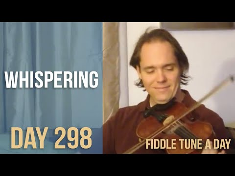 Whispering - Fiddle Tune a Day - Day 298