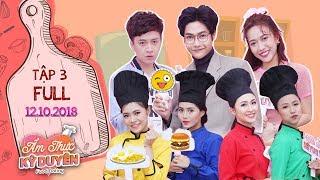 """Ẩm thực kỳ duyên   Tập 3 full: Diệu Nhi, Ngô Kiến Huy nhiệt tình ăn ké """"món se duyên"""" của LuAn"""
