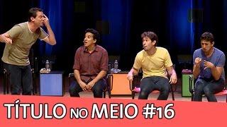 IMPROVÁVEL - TÍTULO NO MEIO #16