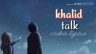 Khalid - Talk ( Lyrics )