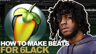 IF I MADE A BEAT FOR 6LACK (EAST ATLANTA LOVE LETTER) | FL STUDIO COOKUP