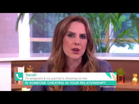 I'm Pregnant and My Partner Is Cheating on Me | This Morning