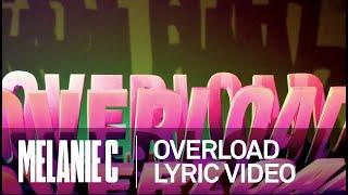 MELANIE C - Overload Lyric Video