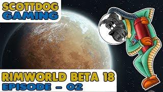 Rimworld Beta 18 - With Mods - Ep 02 - ScottDogGaming