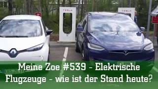 Meine Zoe #539 - Elektrische Flugzeuge - wie ist der Stand heute?