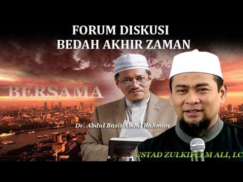 Bedah Akhir Zaman (Forum Bag. 1) - Ustad Zulkifli M Ali, Lc Dan Dr. Abdul Basit Abdul Rahman