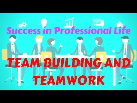 Team Building and Team Work | Formation of Team | Professional Success in Life | Good Leader Quality