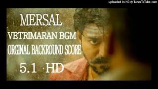 MERSAL -vetrimaran bgm orginal backround 3D Audio Sound score 5.1 hd