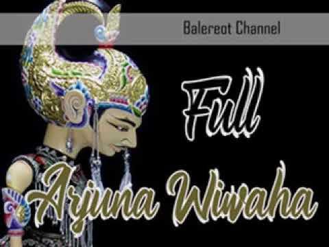 Download Wayang Golek - ARJUNA WIWAHA (FULL) - Ki Dalang Asep Sunandar Sunarya