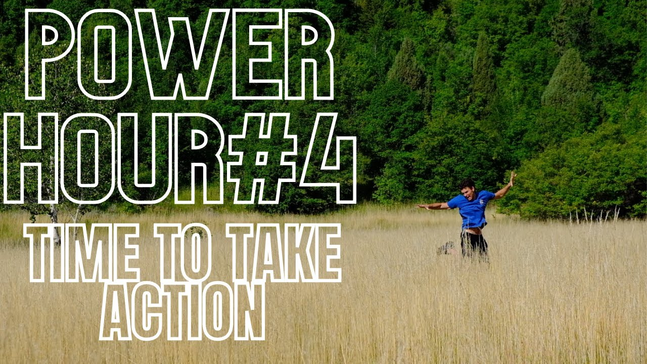 POWER HOUR#4- TIME TO TAKE ACTION-A course for change and growth