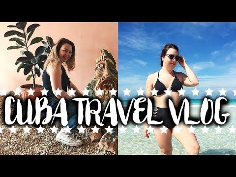 CUBA TRAVEL VLOG 2018