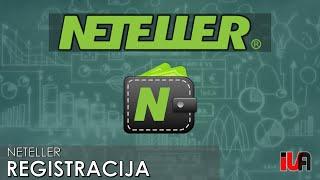 Neteller registracija - Kaip susikurti ir verifikuoti Neteller paskyrą