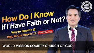 Way to Heaven & Way in the Desert (II) 【World Mission Society Church of God】