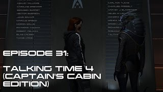 Modded Mass Effect 3 Ep 31:  TALKING TIME 4 (CAPTAIN