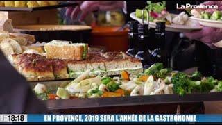 Le 18:18 : 2019, une année pour fêter la gastronomie en Provence